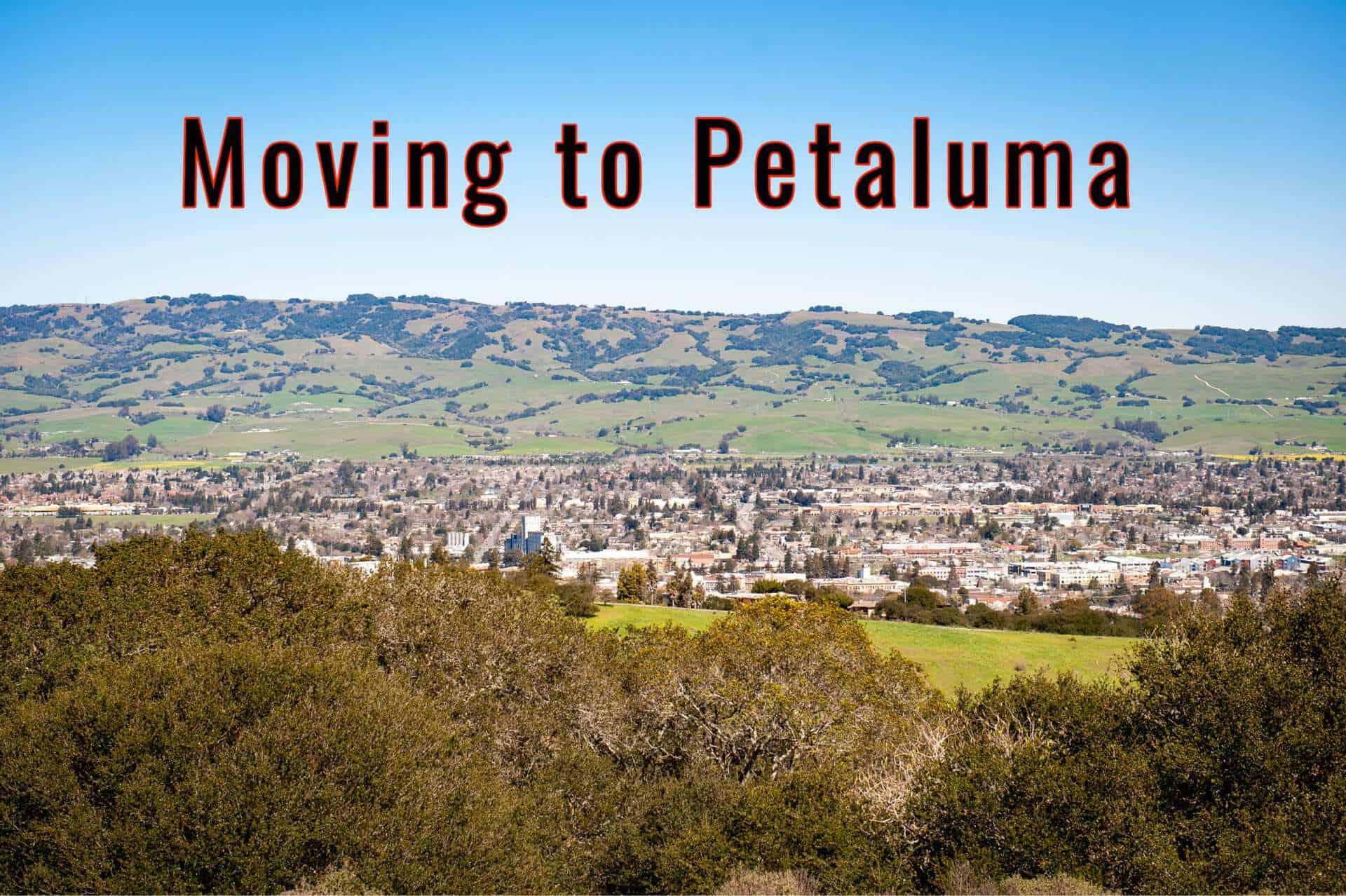 Moving to Petaluma, CA