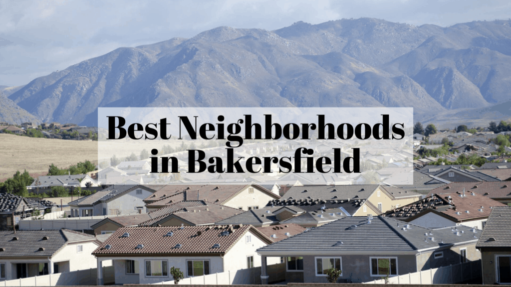 Best Neighborhoods in Bakersfield