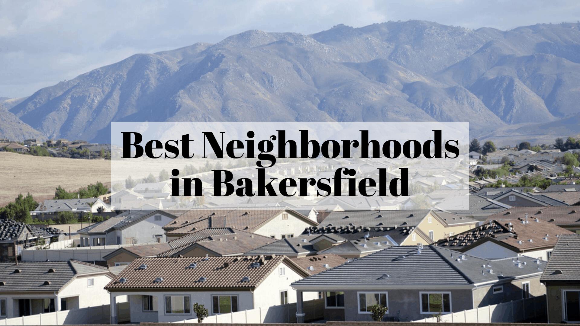 Best Neighborhoods in Bakersfield