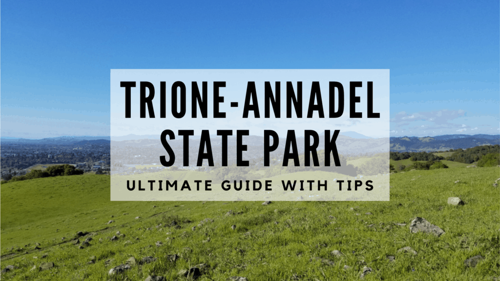 Trione-Annadel State Park - Ultimate Guide with Tips